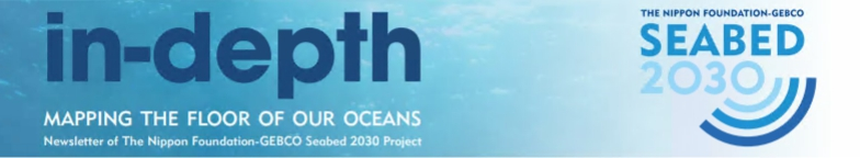 In-depth, the Nippon Foundation-GEBCO Seabed Project 2030 e-newsletter